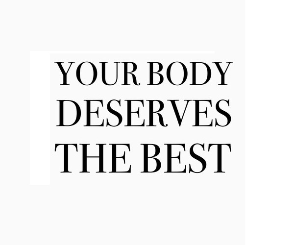 your body deserves the best